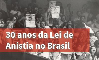 30 Anos da Lei de Anistia no Brasil