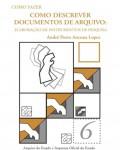 Como_descrever_documentos_de_arquivo_elaboracao_de_instrumentos_de_pesquisa_vol6.jpg